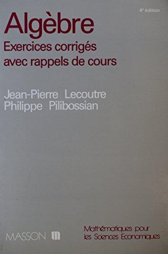Algèbre : Exercices corrigés avec rappels de cours
