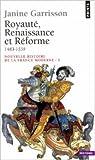 Royauté, renaissance et réforme, 1483-1559 de Janine Garrison ( 4 septembre 2002 )