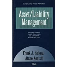 Asset/Liability Management: Investment Strategies, Liquidity Requirements, and Risk Controls for Banks and Thrifts ([An Institutional investor publication]) by Atsuo Konishi (1990-12-02)