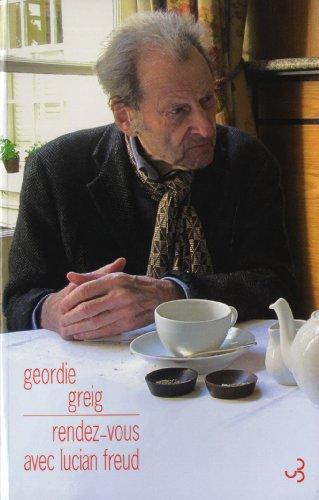 Rendez-vous avec Lucian Freud par Geordie Greig