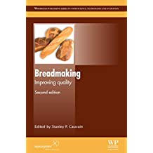 Breadmaking: Improving Quality (Woodhead Publishing Series in Food Science, Technology and Nutrition)