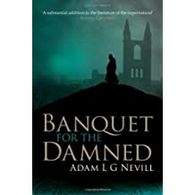 Banquet for the Damned by Adam L G Nevill (2008-06-05)