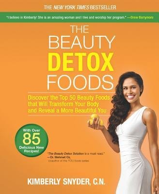 [(The Beauty Detox Foods: Discover the Top 50 Beauty Foods That Will Transform Your Body and Reveal a More Beautiful You)] [Author: Kimberly Snyder] published on (March, 2013)