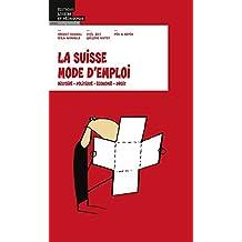 La Suisse Mode d'Emploi