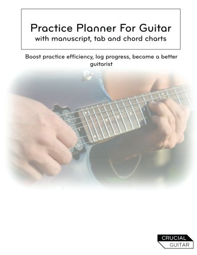 Practice Planner For Guitar: Boost practice efficiency, log progress, become a better guitarist