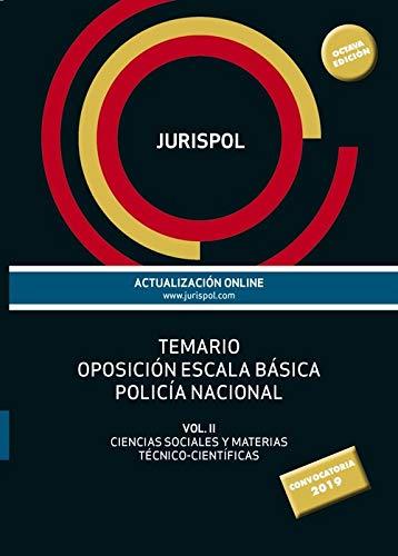 Temario oposición escala básica policía nacional: Vol II: Ciencias Sociales y Materias Técnico-Científicas (Derecho - Práctica Jurídica)