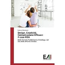 Design, Creatività, Comunicazione Efficace: il caso IKEA: Dalle Tecniche Pubblicitarie al Catalogo, dal Sito Web al Punto Vendita