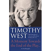 A Moment Towards the End of the Play by Timothy West (2010-07-28)