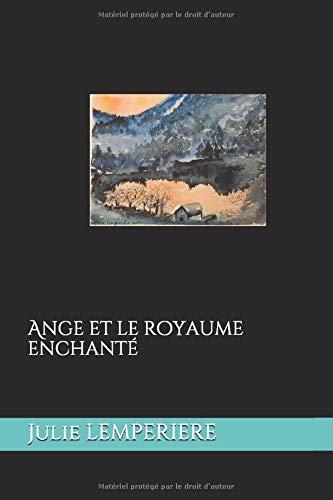 Ange et le royaume enchanté par Julie LEMPERIERE