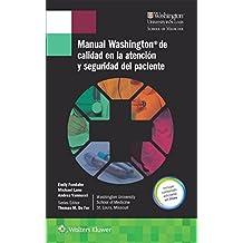 Manual Washington de calidad en la atención y seguridad del paciente (Lippincott Manual Series)