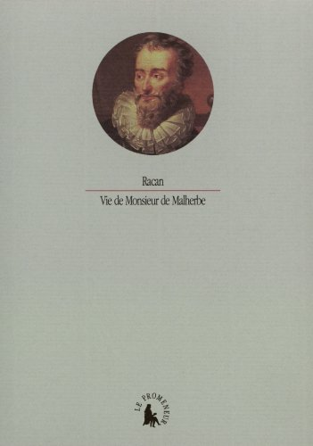 Vie de Monsieur de Malherbe par Racan