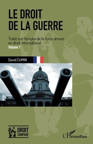 Le droit de la guerre - Volume 1
