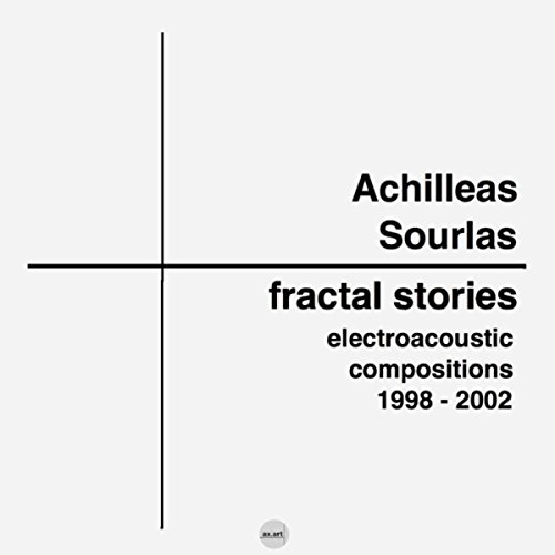 Fractal Stories: Electroacoustic Compositions 1998 - 2002