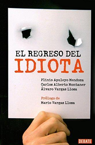 El regreso del perfecto idiota latinoamericano / The Return of the Perfect Latin American Idiot por Plinio Apuleyo Mendoza