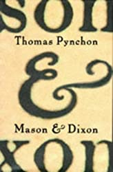 Mason and Dixon by Thomas Pynchon (1997-05-01)