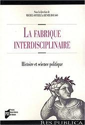 La fabrique interdisciplinaire : Histoire et science politique