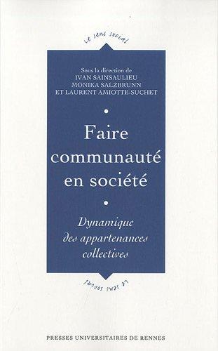 Faire communaut en socit : Dynamique des appartenances collectives