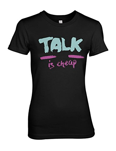 Talk Is Cheap Text Zitat Saying Damen T-Shirt Schwarz
