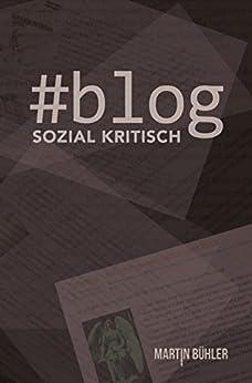 #Blog: Sozial Kritisch von [Bühler, Martin]