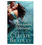 [(And Then Comes Marriage)] [by: Celeste Bradley]