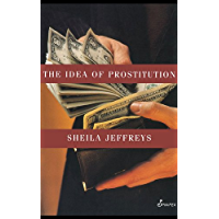 The Idea of Prostitution (English Edition)