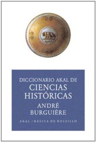 Diccionario de ciencias históricas (Ed. Económica) (Básica de Bolsillo) por André Burguière (dir.)