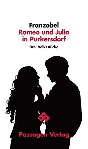 Romeo und Julia in Purkersdorf: Drei Volksstücke