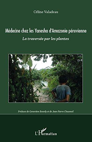 Medecine chez les Yanesha d'Amazonie péruvienne: La traversée par les plantes