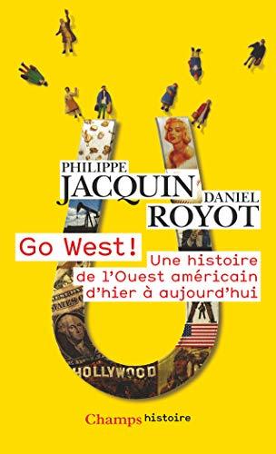 Go West ! Histoire de l'Ouest américain d'hier à aujourd'hui