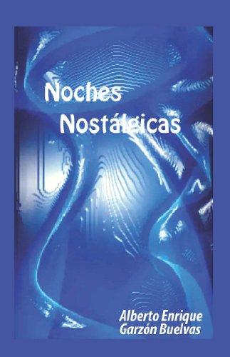 Noches Nostálgicas eBook: Alberto Enrique Garzón Buelvas ...