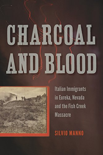 Italian Immigrants in Eureka, Nevada, and the Fish Creek Massacre (Shepperson Series in Nevada History) (English Edition) ()