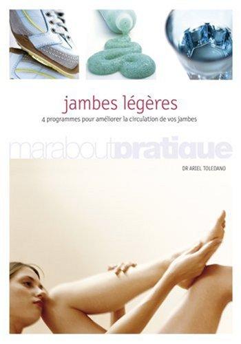 Jambes légères : 4 Programmes pour améliorer la circulation de vos jambes par Ariel Toledano