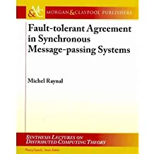 [(Fault-tolerant Agreement in Synchronous Message-passing Systems )] [Author: Michel Raynal] [Jan-2011]