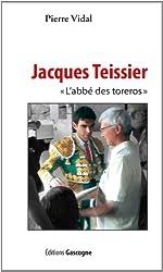 Jacques Teissier l'abbé des toréros