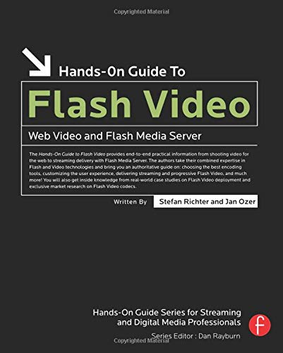 Hands-On Guide to Flash Video: Web Video and Flash Media Server
