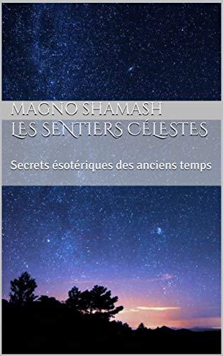 Couverture du livre Les sentiers célestes: Secrets ésotériques des anciens temps