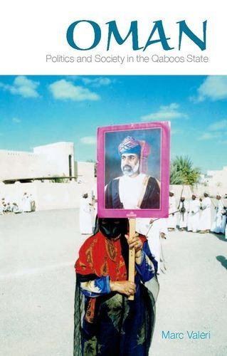 Oman: Politics and Society in the Qaboos State by Marc Valeri (2014-01-16)