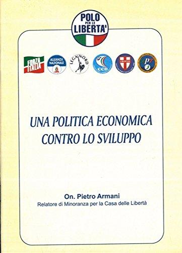 Una politica economica contro lo sviluppo. Relatore Pietro Armani.