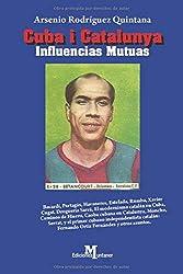 CUBA i CATALUNYA  INFLUENCIAS MUTUAS.: (BACARDÍ-PARAGÁS-HAVANERES-RUMBA-XAVIERT CUGAT) (Ensayo histórico)