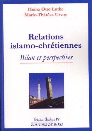 Relations islamo-chrétiennes : Bilan et perspectives (Studia arabica)