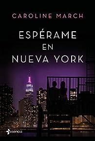 Espérame en Nueva York par Caroline March