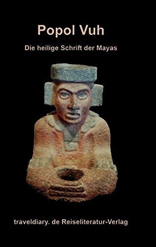 Popol Vuh: Die heilige Schrift der Maya