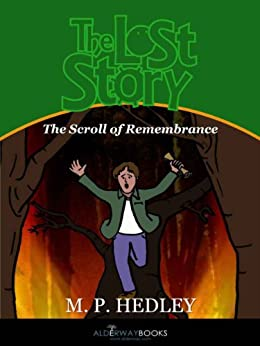 The Lost Story: The Scroll of Remembrance by [Hedley, M. P.]