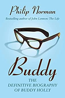 Buddy: The Definitive Biography of Buddy Holly by [Norman, Philip]