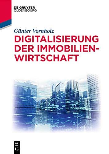 Digitalisierung der Immobilienwirtschaft (De Gruyter Studium)