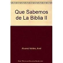 Que Sabemos de La Biblia II