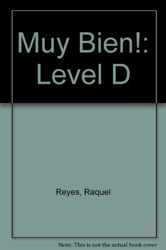 Muy Bien!: Level D por Raquel Reyes