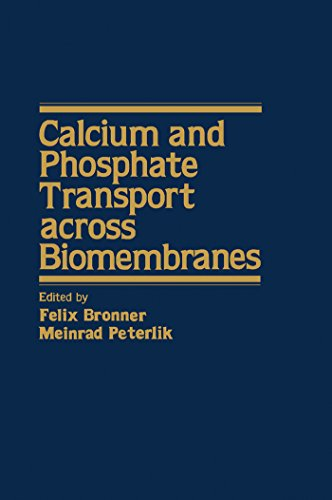 Calcium and Phosphate Transport Across Biomembranes (Calcium-phosphat)