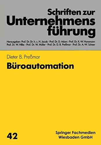 Büroautomation (Schriften zur Unternehmensführung (42), Band 42)