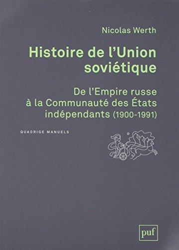 Histoire de l'Union Soviétique : De l'Empire russe à la Communauté des Etats indépendants par Nicolas Werth